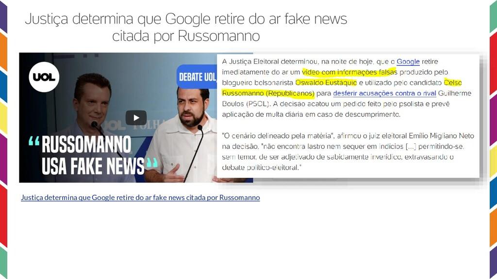 Justiça determina que Google retire do ar fake ...