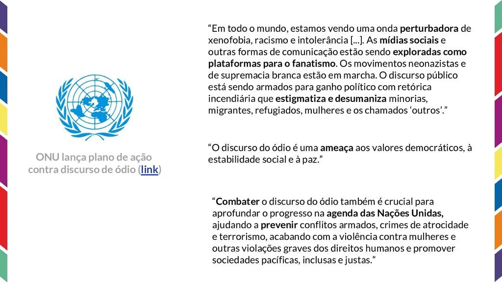ONU lança plano de ação contra discurso de ódio...