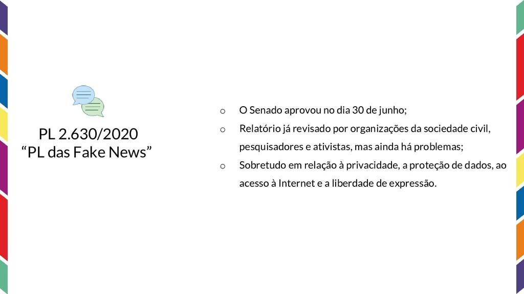 """PL 2.630/2020 """"PL das Fake News"""" o O Senado apr..."""