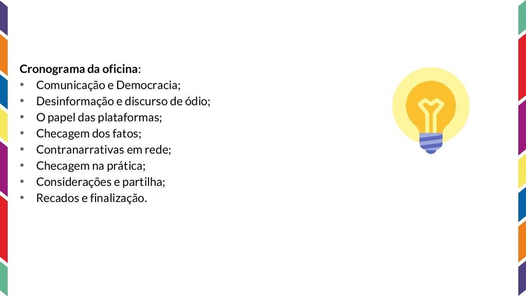 Cronograma da oficina: • Comunicação e Democrac...