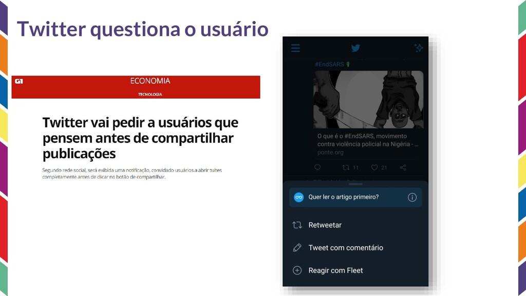 Twitter questiona o usuário