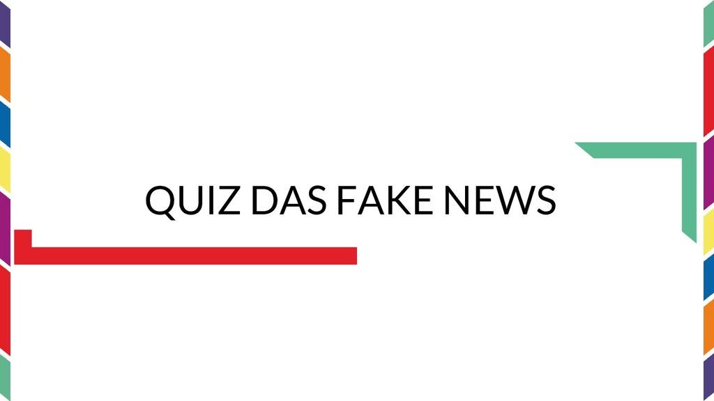 QUIZ DAS FAKE NEWS