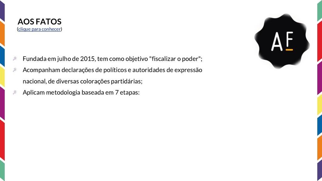 AOS FATOS (clique para conhecer) Fundada em jul...