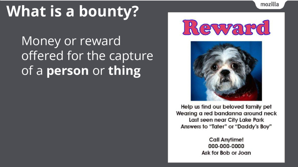 Money or reward offered for the capture of a pe...
