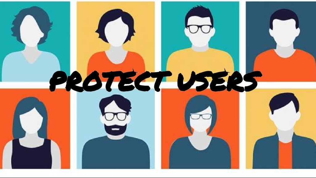 ● P1: Protect Users/Customers PROTECT USERS