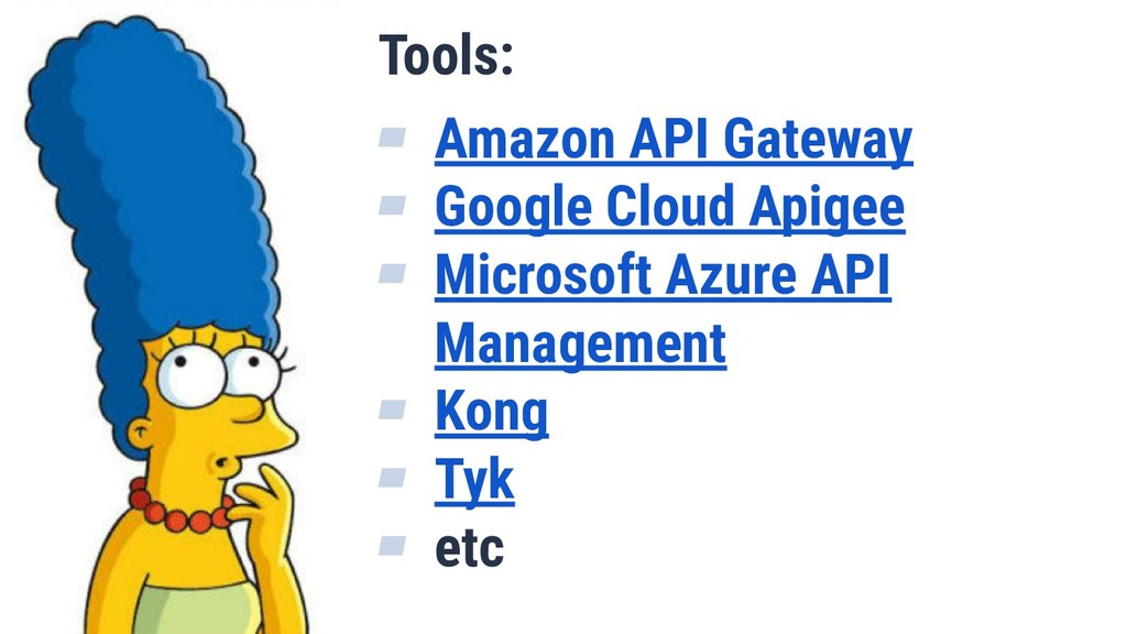 Tools: ▰ Amazon API Gateway ▰ Google Cloud Apig...