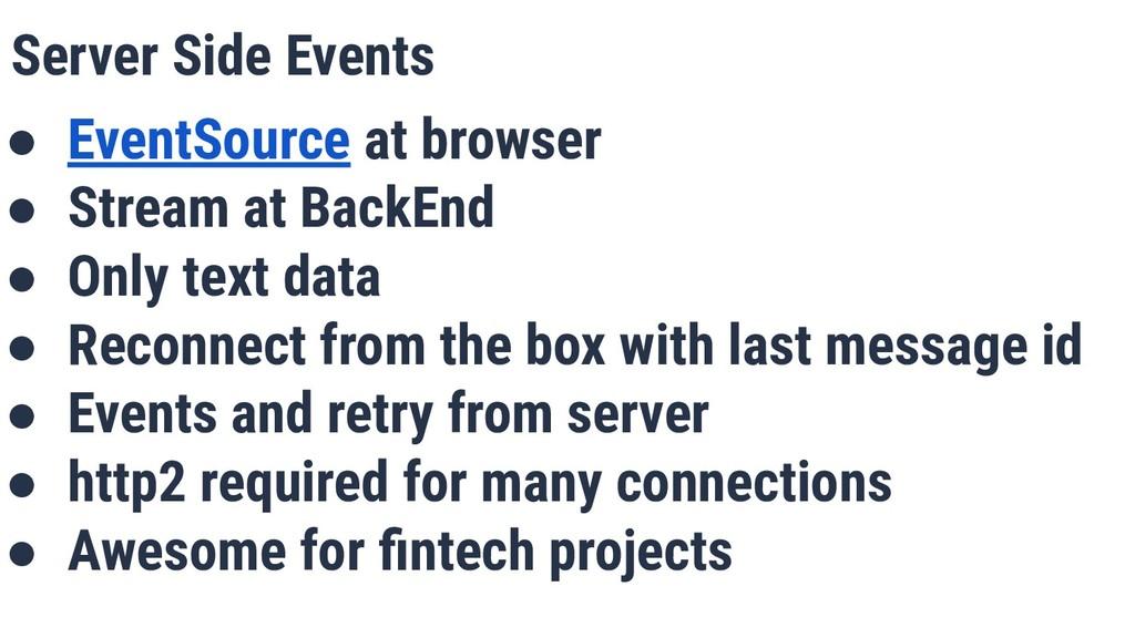 Server Side Events ● EventSource at browser ● S...