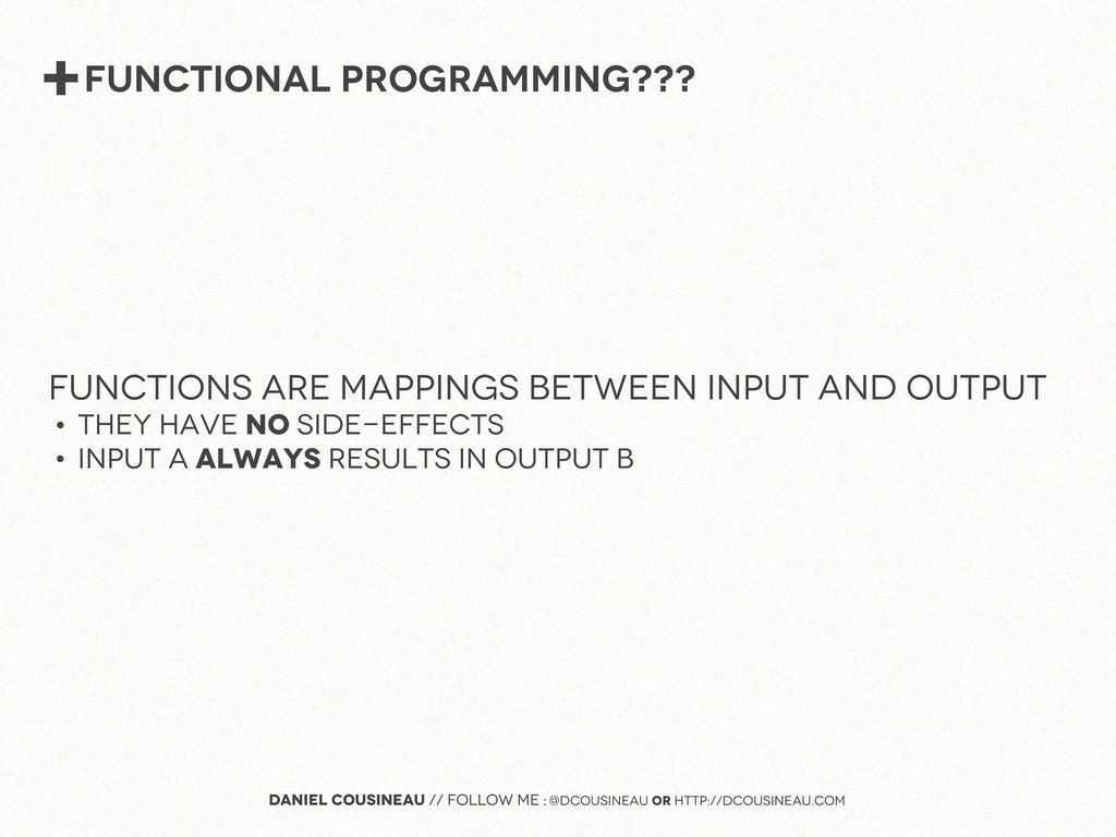+Functional Programming??? Daniel Cousineau // ...