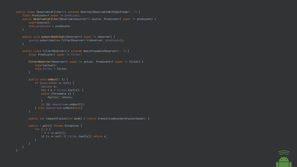 public class ObservableFilter<T> extends Abstra...