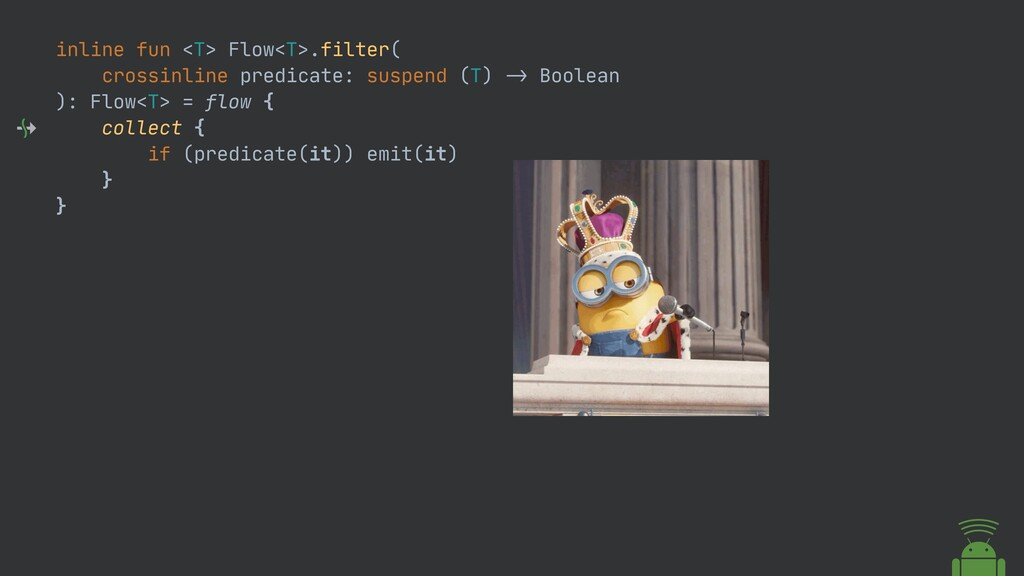 inline fun <T> Flow<T>.filter(  crossinline pre...