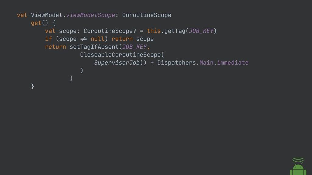 val ViewModel.viewModelScope: CoroutineScope  g...