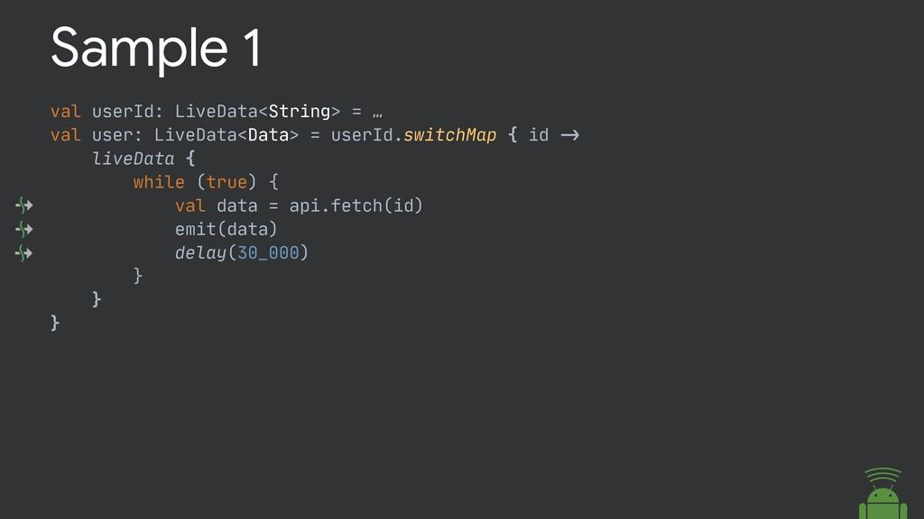 val userId: LiveData<String> = …  val user: Liv...