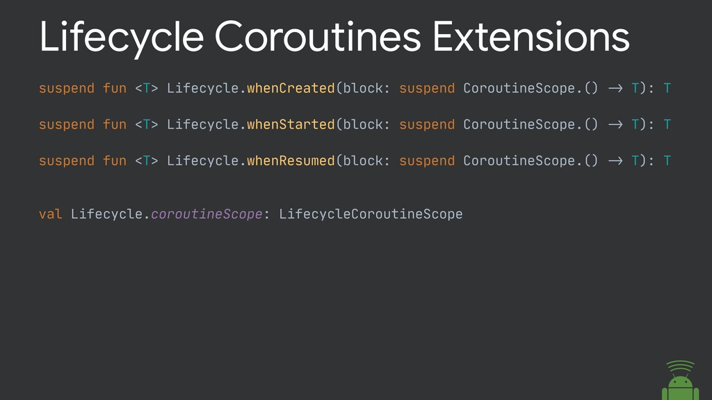 Lifecycle Coroutines Extensions val Lifecycle.c...