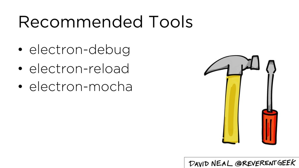 Recommended Tools • electron-debug • electron-r...