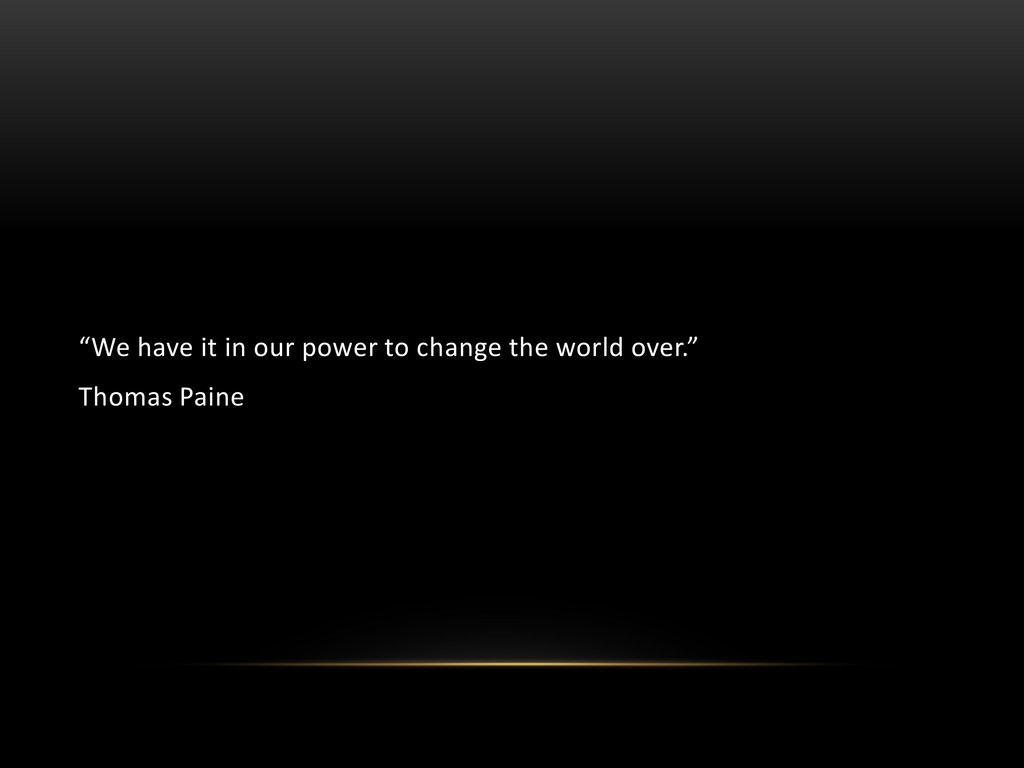 """We have it in our power to change the world ov..."