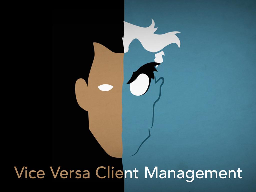 Vice Versa Client Management