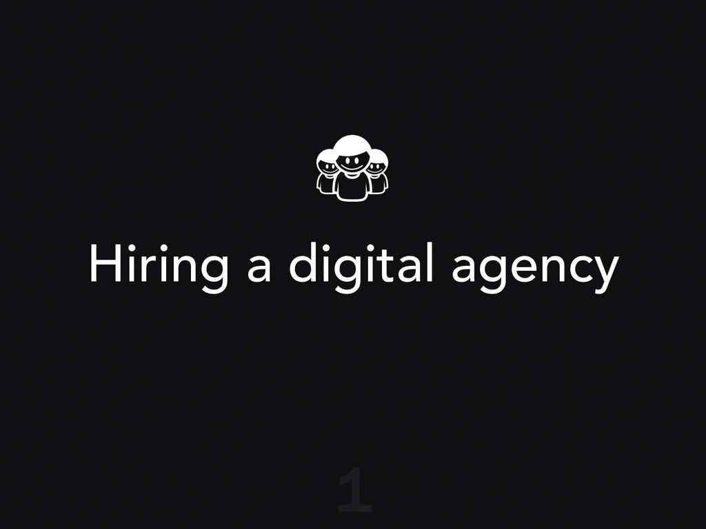 Hiring a digital agency 1