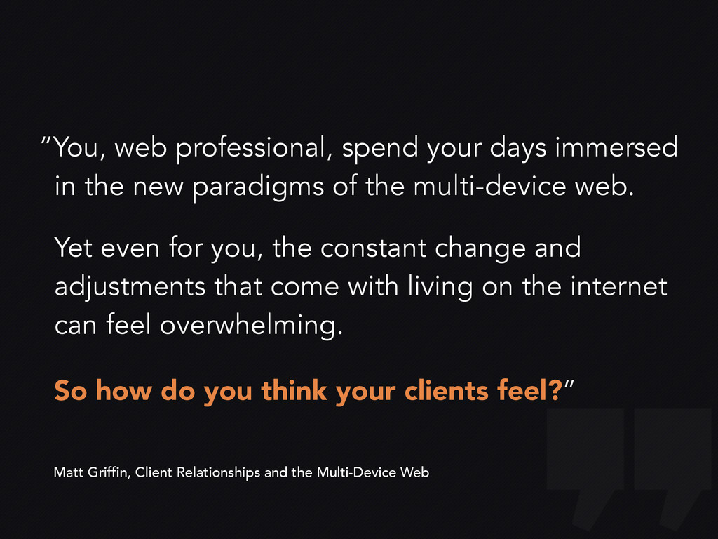 """You, web professional, spend your days immerse..."