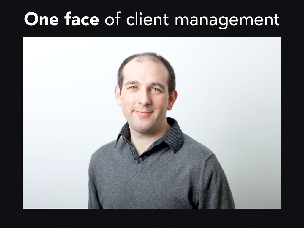 One face of client management