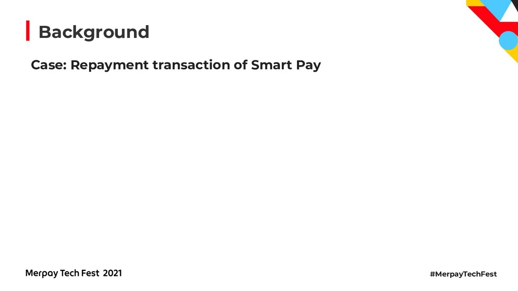 #MerpayTechFest Background Case: Repayment tran...