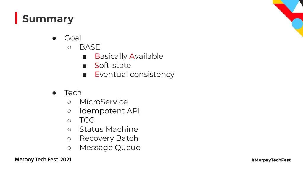 #MerpayTechFest Summary ● Goal ○ BASE ■ Basical...