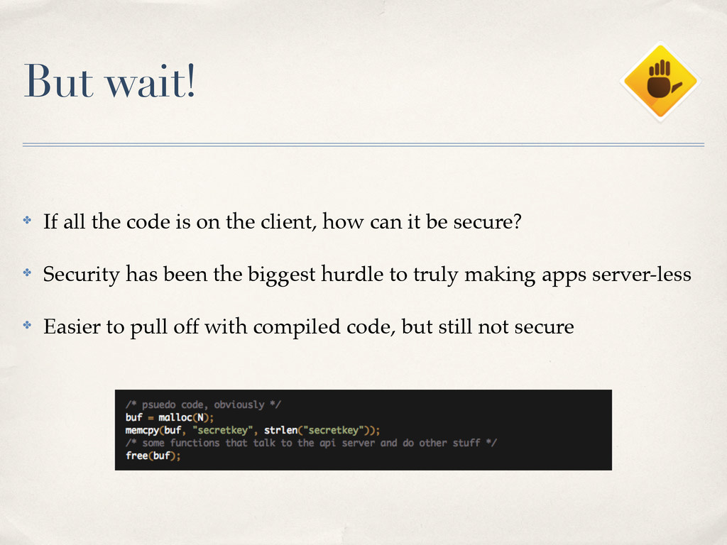 But wait! ✤ If all the code is on the client, h...