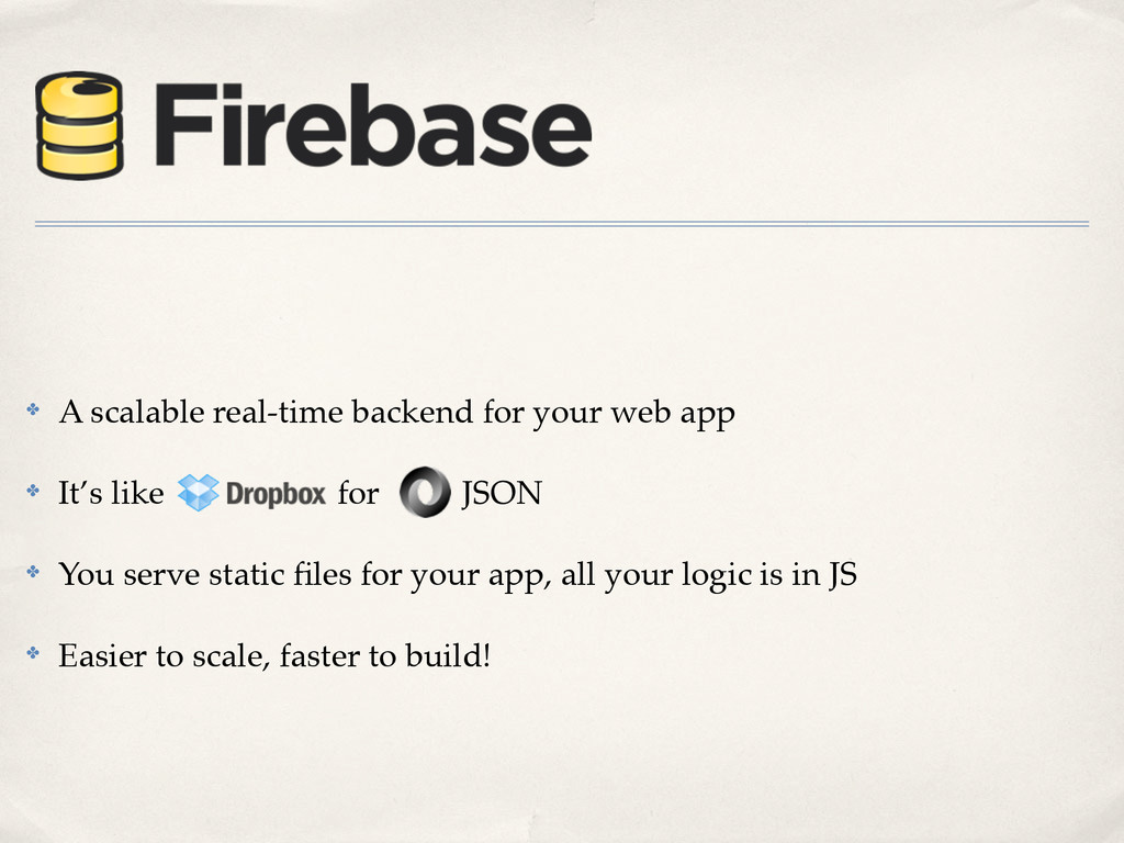 ✤ A scalable real-time backend for your web app...
