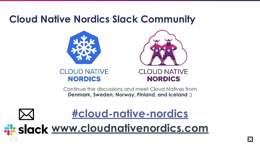 4 Cloud Native Nordics Slack Community Continue...