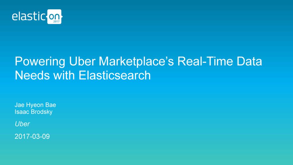 Uber 2017-03-09 Powering Uber Marketplace's Rea...