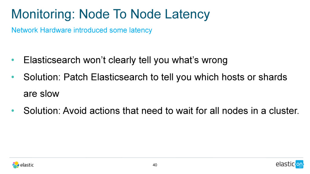 • Elasticsearch won't clearly tell you what's w...