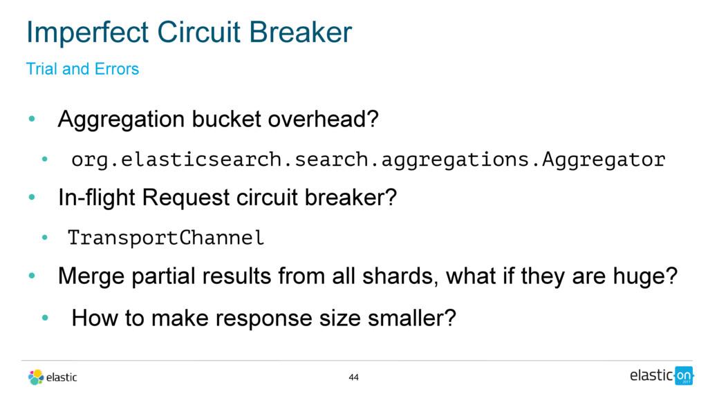 • Aggregation bucket overhead? • org.elasticsea...