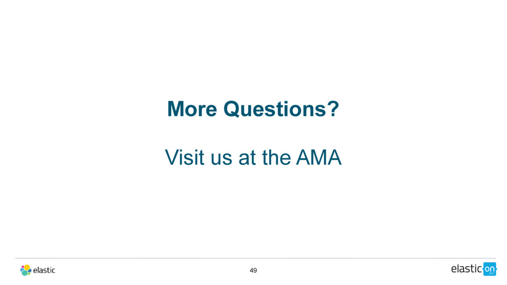 49 More Questions? Visit us at the AMA