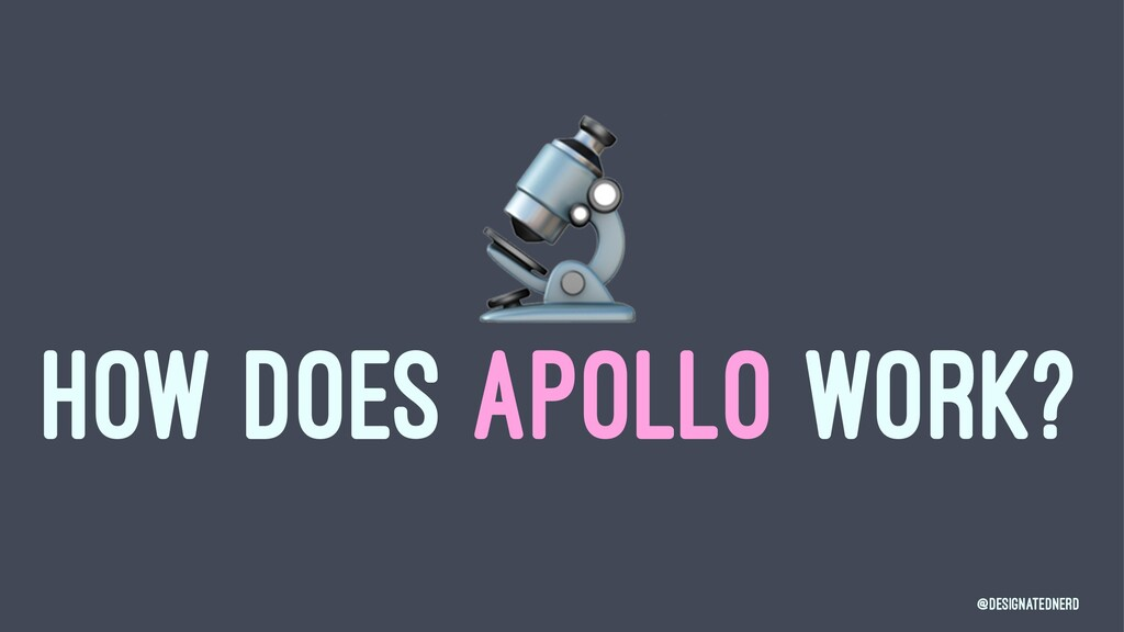 ! HOW DOES APOLLO WORK? @DesignatedNerd