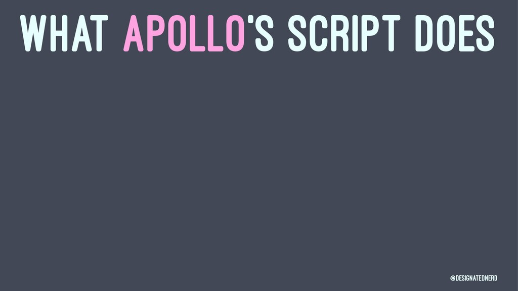 WHAT APOLLO'S SCRIPT DOES @DesignatedNerd