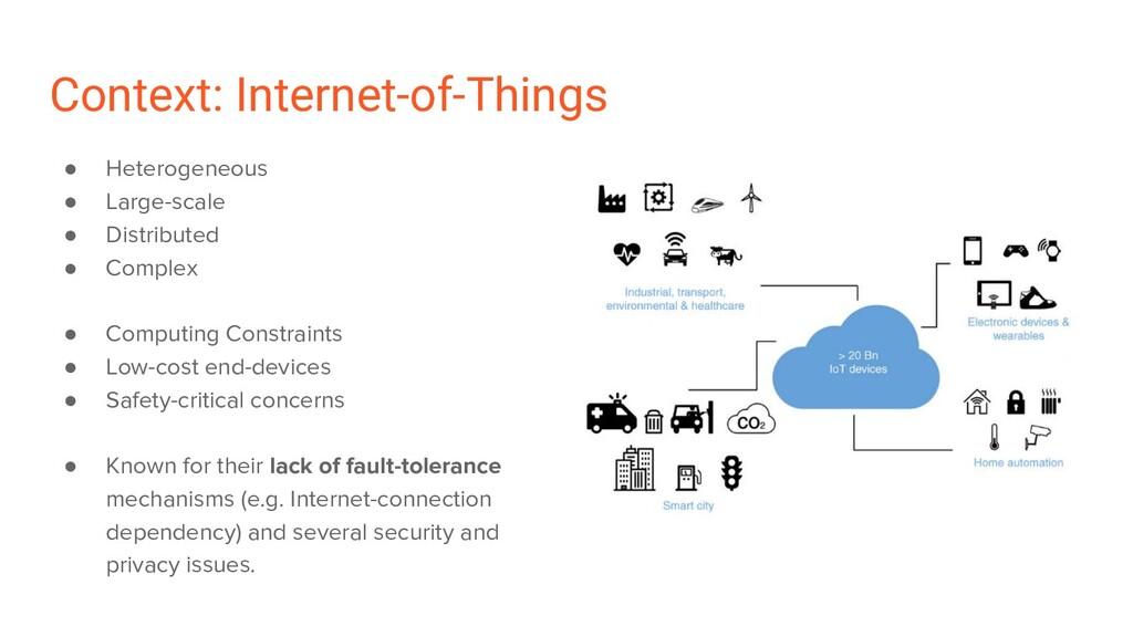 Context: Internet-of-Things ● Heterogeneous ● L...