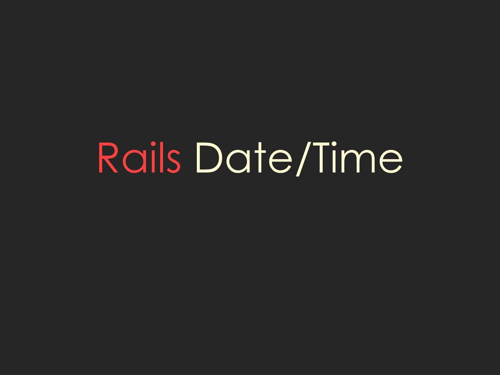 Rails Date/Time