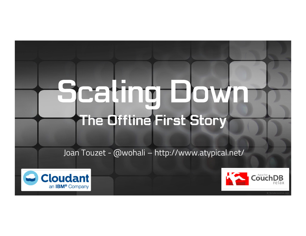 Scaling Down The Offline First Story Joan Touze...