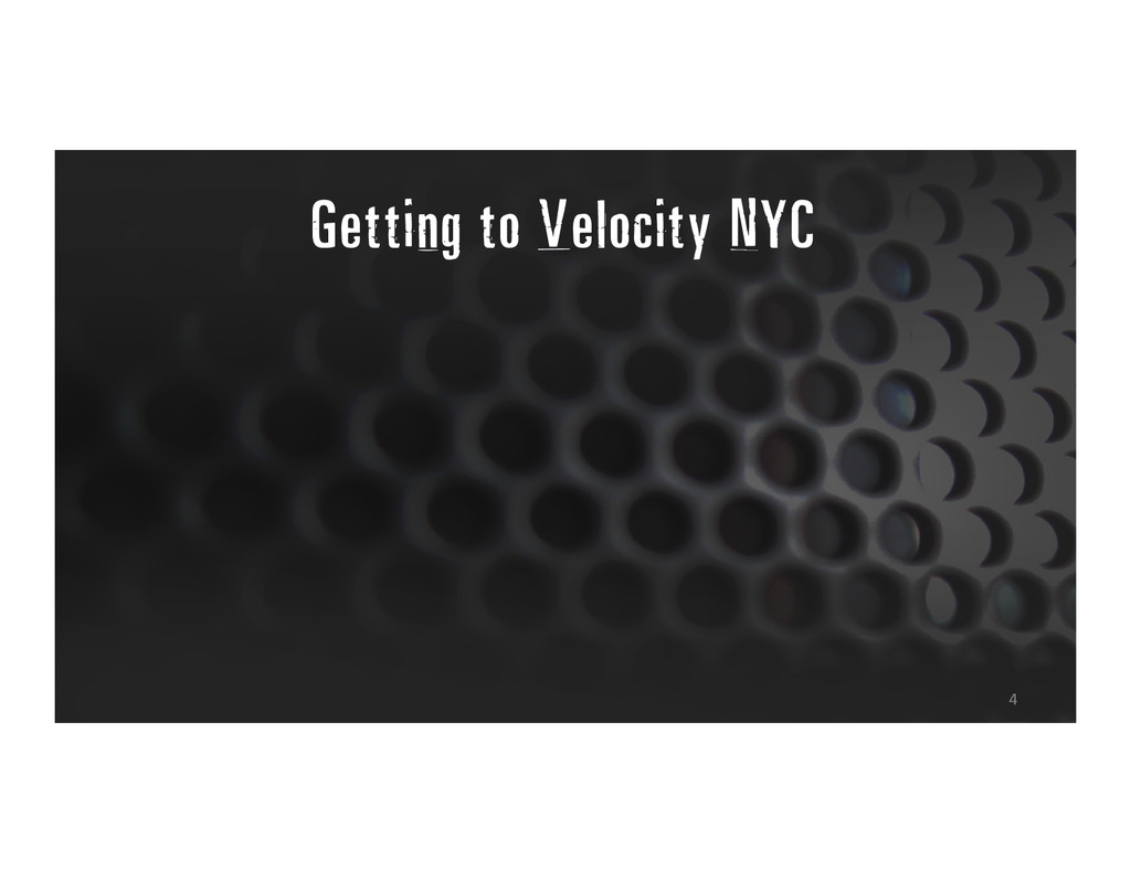 Getting to Velocity NYC 4
