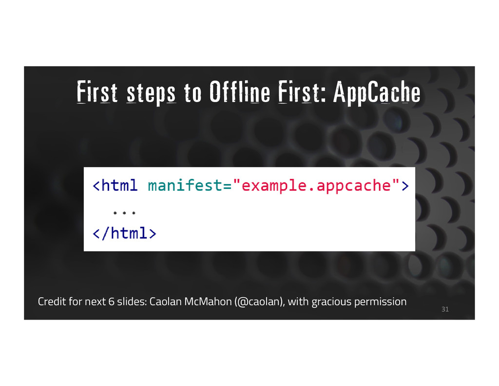 First steps to Offline First: AppCache 31 Credi...