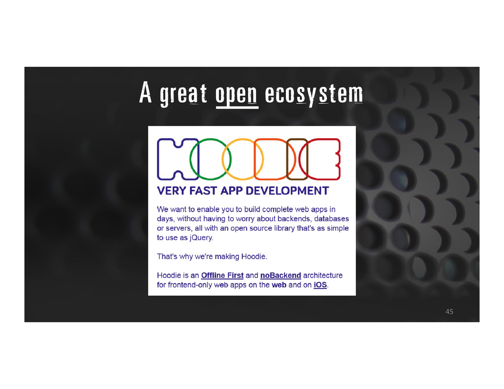 A great open ecosystem 45