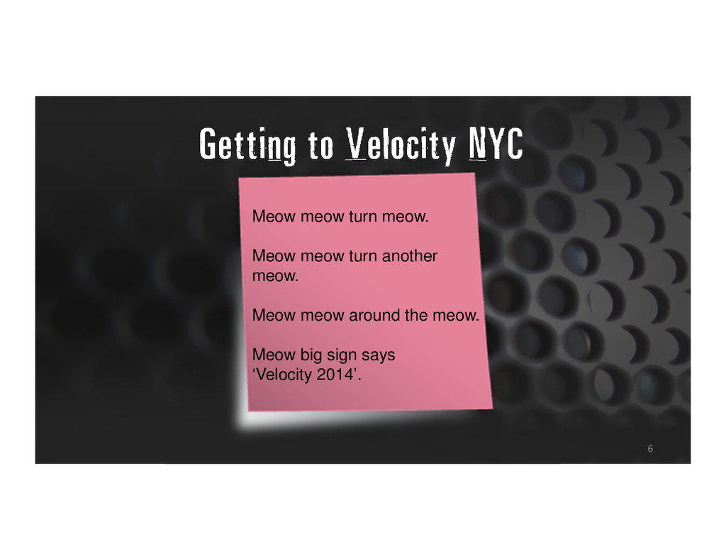 Getting to Velocity NYC 6 Meow meow turn meow. ...