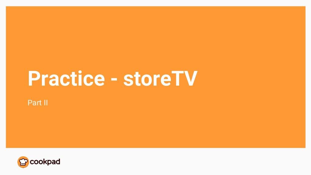 Practice - storeTV Part II