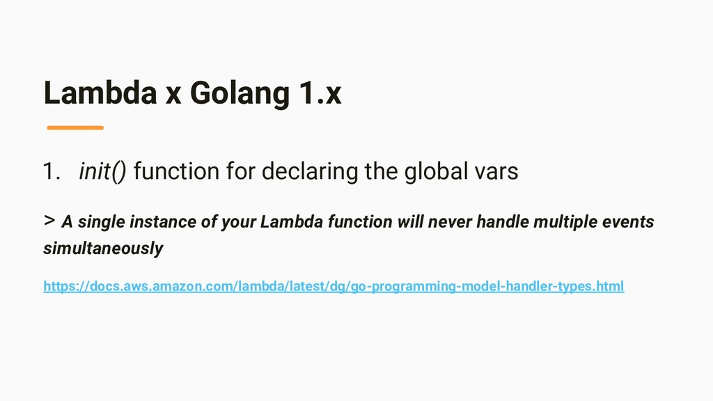 Lambda x Golang 1.x 1. init() function for decl...
