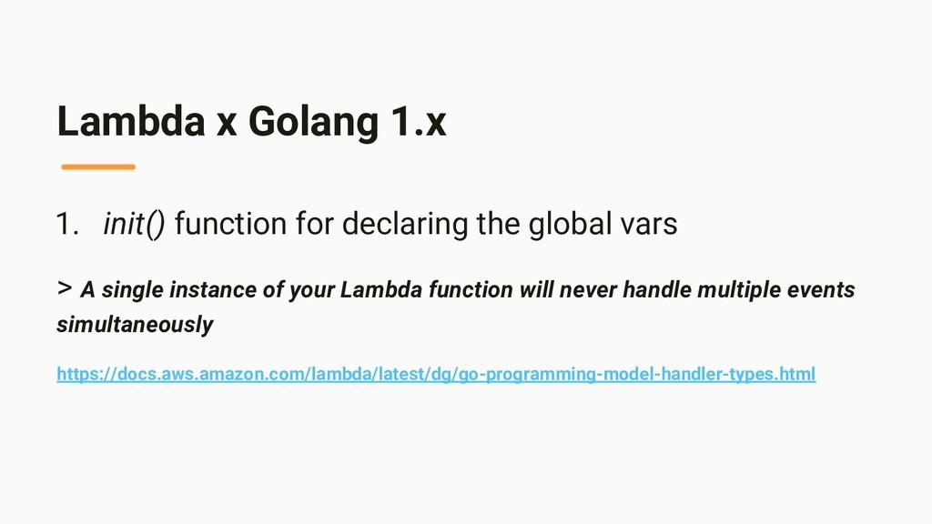 Lambda x Golang 1.x 1. init() function for decl...