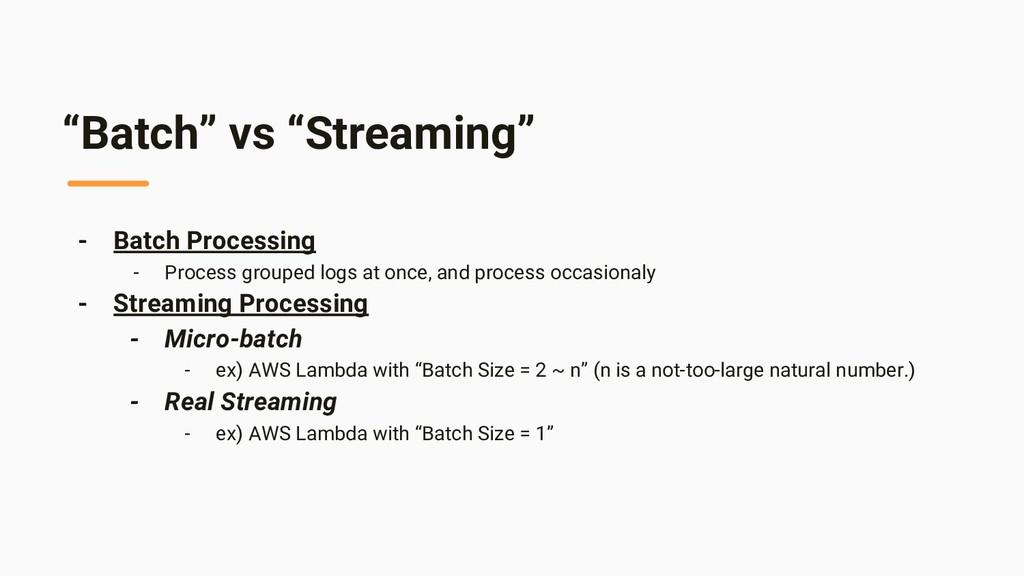 """""""Batch"""" vs """"Streaming"""" - Batch Processing - Pro..."""