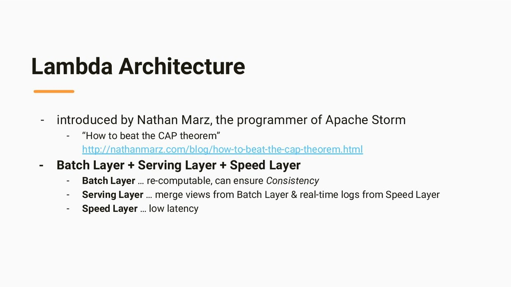 Lambda Architecture - introduced by Nathan Marz...