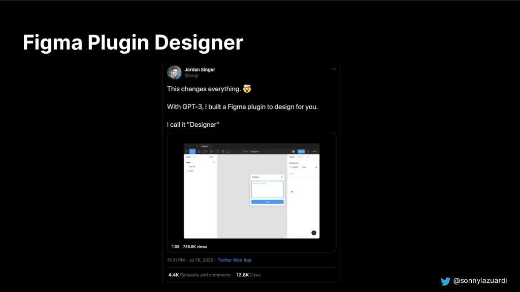 @sonnylazuardi Figma Plugin Designer