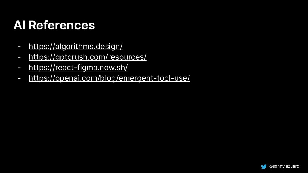 @sonnylazuardi AI References - https://algorith...