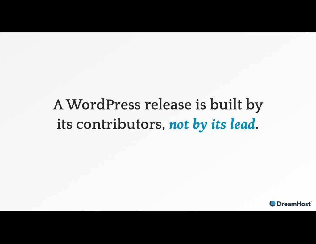 A WordPress release is built by its contributor...
