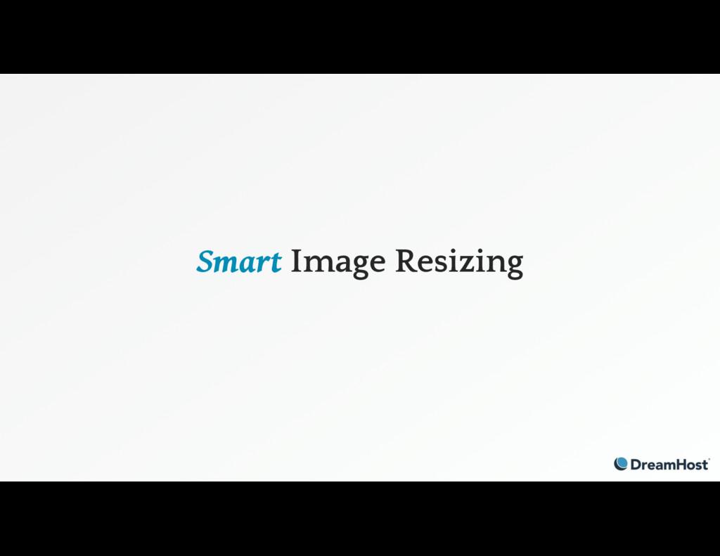 Smart Image Resizing